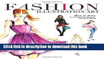 [Popular Books] Fashion Illustration Art: How to Draw Fun   Fabulous Figures, Trends and Styles