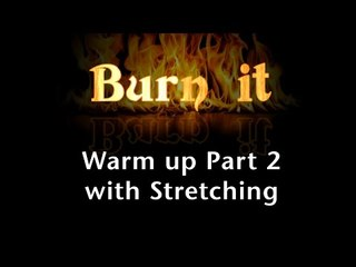 Burn It | Warm Up Part 2 | With Stretching