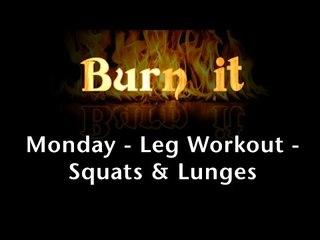 Burn It | Monday | Leg Workout | Squats & Lunges