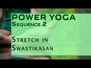 Power Yoga | Stretch in Swastikasan
