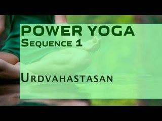 Power Yoga Sequence | Urdvahastasan