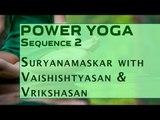 Power Yoga | Suryanamaskar with Vaishishtyasan & Vrikshasan