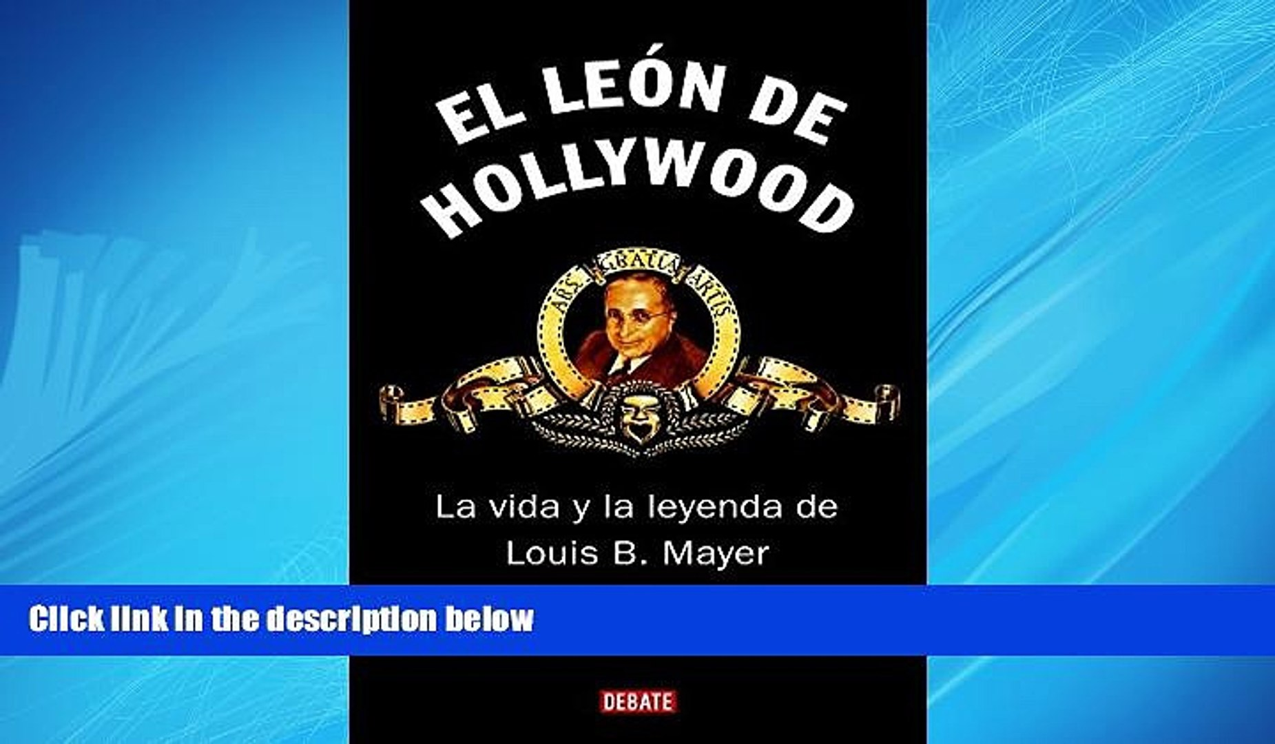 Enjoyed Read El Leon De Hollywood / Lion of Hollywood: La Vida Y La Leyenda De Louis B. Mayer /