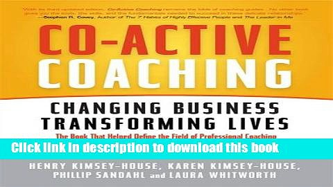 [Download] Co-Active Coaching: Changing Business, Transforming Lives Paperback Online