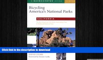 READ BOOK  Bicycling America s National Parks: California: The Best Road and Trail Rides from