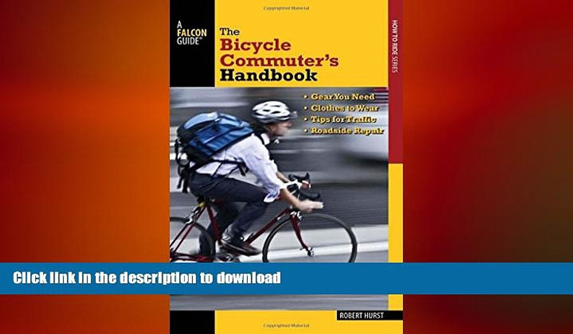 READ  Bicycle Commuter s Handbook: * Gear You Need * Clothes To Wear * Tips For Traffic *