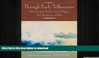 READ  Through Early Yellowstone: Adventuring by Bicycle, Covered Wagon, Foot, Horseback, and