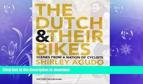 EBOOK ONLINE  The Dutch and their Bikes: Scenes from a Nation of Cyclists  BOOK ONLINE