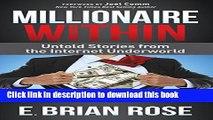 [Popular] Millionaire Within: Untold Stories from the Internet Underworld Hardcover Online