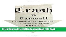 [Popular] Crash to Paywall: Canadian Newspapers and the Great Disruption Hardcover Collection