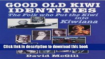 [Download] Good Old Kiwi Identities: Folk Who Put the Kiwi in Kiwi Hardcover Collection