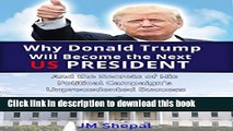 [Popular] Donald Trump: Why Donald Trump Will Become the Next US President: And the Secrets of His