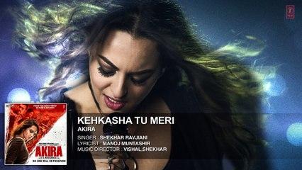KEHKASHA TU MERI Full Audio Song   Akira   Sonakshi Sinha   Konkana Sen Sharma   Anurag Kashyap