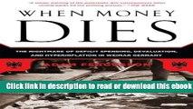 When Money Dies: The Nightmare of Deficit Spending, Devaluation, and Hyperinflation in Weimar