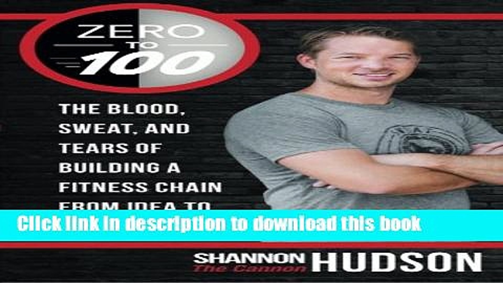 [Popular] Zero to 100: The Blood, Sweat, and Tears of Building a Fitness Chain from Idea to 100
