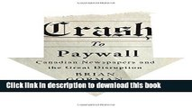 [Popular] Crash to Paywall: Canadian Newspapers and the Great Disruption Paperback Online