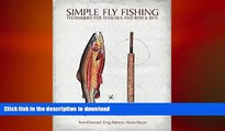 READ BOOK  Simple Fly Fishing: Techniques for Tenkara and Rod and Reel  PDF ONLINE