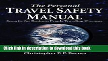 [Popular] The Personal Travel Safety Manual, Security for Business People Traveling Overseas