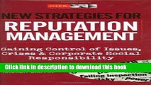 [Popular] New Strategies for Reputation Management: Gaining Control of Issues, Crises and