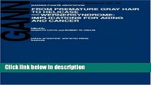 Download From Premature Gray Hair to Helicase - Werner Syndrome: Implications for Aging and Cancer