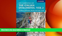 READ BOOK  Via Ferratas of the Italian Dolomites, Vol 2: Southern Dolomites, Brenta and Lake