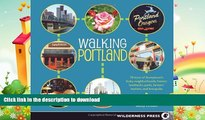 READ  Walking Portland: 30 Tours of Stumptown s Funky Neighborhoods, Historic Landmarks, Park