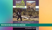 FAVORITE BOOK  Day and Section Hikes Pacific Crest Trail: Southern California (Day   Section