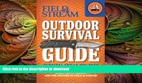 FAVORITE BOOK  Field   Stream Outdoor Survival Guide: Survival Skills You Need (Field   Stream