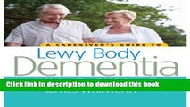 [Popular Books] A Caregiver s Guide to Lewy Body Dementia Free Online