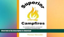 FAVORITE BOOK  Superior Campfires: A complete guide to succesful campfires including skits,