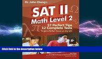 READ book  Dr. John Chung s SAT II Math Level 2: SAT II Subject Test - Math 2 (Dr. John Chung s