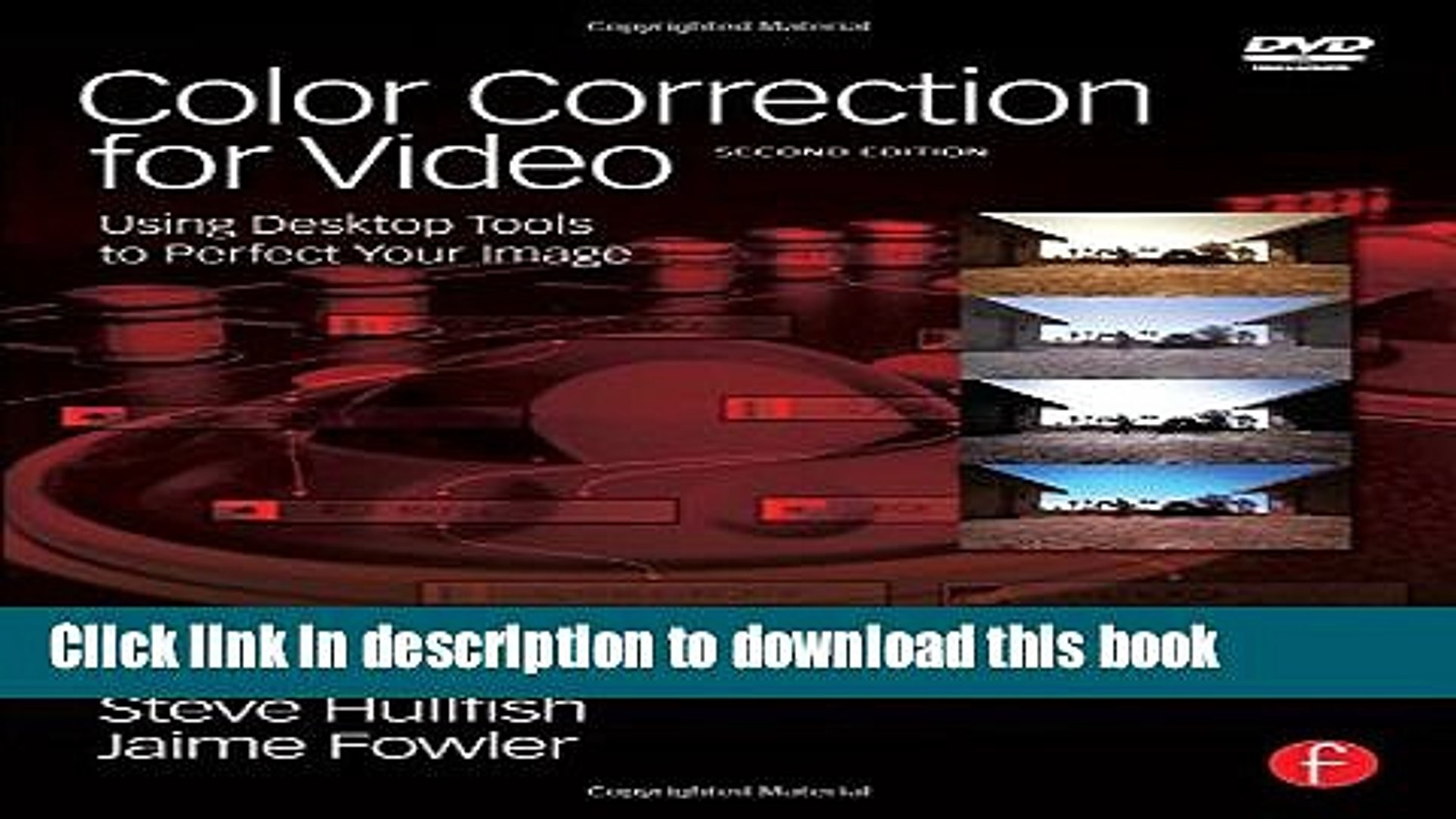 Using Desktop Tools to Perfect Your Image Color Correction for Video