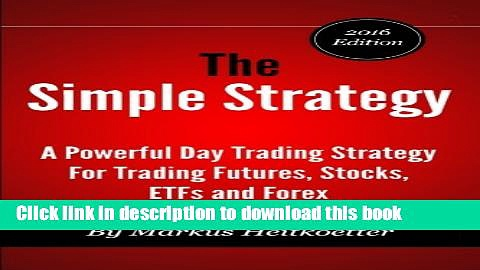 [Popular] The Simple Strategy – A Powerful Day Trading Strategy For Trading Futures, Stocks, ETFs