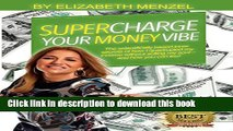 [Download] Supercharge Your Money Vibe!: The scientifically based inner secrets of how I