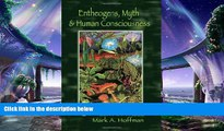 different   Entheogens, Myth, and Human Consciousness