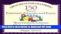 [Popular Books] Great Ideas for Grandkids! Free Online