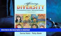 READ THE NEW BOOK Affirming Diversity: The Sociopolitical Context of Multicultural Education (6th