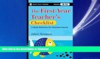 EBOOK ONLINE The First-Year Teacher s Checklist: A Quick Reference for Classroom Success FREE BOOK