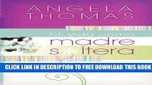 Collection Book Mi vida como madre soltera: Historias verídicas y lecciones prácticas para su