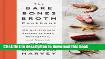 [Popular] The Bare Bones Broth Cookbook: 125 Gut-Friendly Recipes to Heal, Strengthen, and Nourish