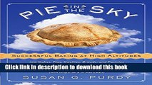 [Popular] Pie in the Sky Successful Baking at High Altitudes: 100 Cakes, Pies, Cookies, Breads,
