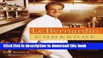 [Popular] Le Bernardin Cookbook: Four-Star Simplicity Kindle Free