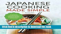 [Popular] Japanese Cooking Made Simple: A Japanese Cookbook with Authentic Recipes for Ramen,