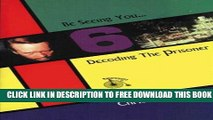 """[Download] Be Seeing You: Decoding """"The Prisoner"""" Hardcover Collection"""