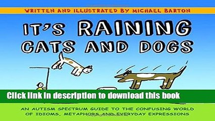 Pdf It S Raining Cats And Dogs An Autism Spectrum Guide To The Confusing World Of Idioms Video Dailymotion