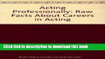 [Download] Acting Professionally: Raw Facts About Careers in Acting Paperback Online