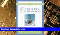 Must Have  The Infertility Companion: Hope and Help for Couples Facing Infertility (Christian