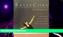 Full [PDF] Downlaod  The BalleCore® Workout: Integrating Pilates, Hatha Yoga, and Ballet in an