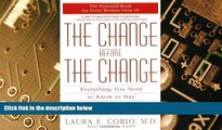 READ FREE FULL  The Change Before the Change: Everything You Need to Know to Stay Healthy in the