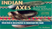 [Popular Books] Indian Axes   Related Stone Artifacts (Indian Axes   Related Stone Artifacts: